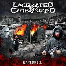 laceratedandcarbonizednarcohell.jpg